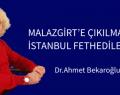 MALAZGİRT'E ÇIKILMASA  İSTANBUL FETHEDİLEMEZDİ..