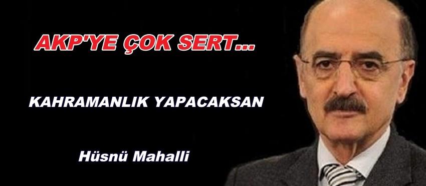 """MAHALLİ """"KAHRAMANLIK YAPACAKSAN """""""