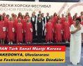 MAKEDONYA OHRİD KORO FESTİVALİNDEN ÖDÜLLE DÖNDÜLER