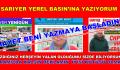 SARIYER YEREL BASIN'INA YAZIYORUM