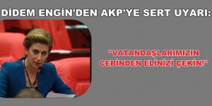 """""""VATANDAŞLARIMIZIN CEBİNDEN ELİNİZİ ÇEKİN!"""""""