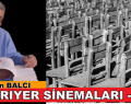 SARIYER SİNEMALARI -III-