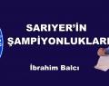 SARIYER'İN ŞAMPİYONLUKLARI
