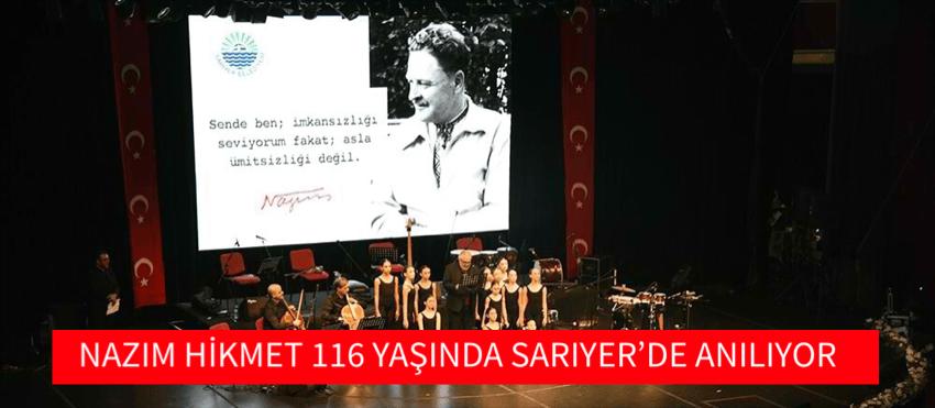 NAZIM HİKMET 116 YAŞINDA SARIYER'DE ANILIYOR
