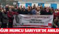 CHP SARIYER UĞUR MUMCU'YU ANDI