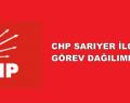 CHP SARIYER İLÇESİ GÖREV DAĞILIMI YAPTI