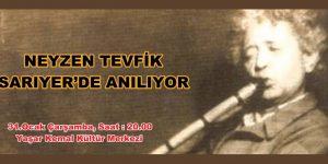 NEYZEN TEVFİK SARIYER'DE ANILIYOR