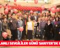 EN ANLAMLI SEVGİLİLER GÜNÜ SARIYER'DE KUTLANDI