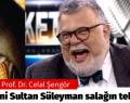 Prof. Dr. Celal Şengör: Kanuni Sultan Süleyman salağın tekiydi