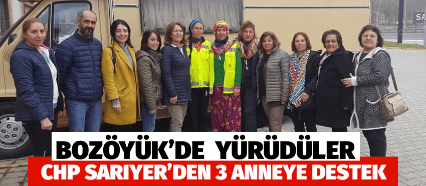 CHP SARIYER'DEN 3 ANNEYE DESTEK YÜRÜYÜŞÜ