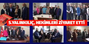 S.YALINKILIÇ, TIP BAYRAMINDA HEKİMLERİ ZİYARET ETTİ