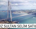 YAVUZ SULTAN SELİM SATILIYOR