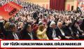 CHP TÜZÜK KURULTAYINDA KABUL EDİLEN MADDELER