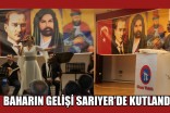 BAHARIN GELİŞİ SARIYER'DE KUTLANDI