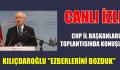 """KILIÇDAROĞLU """"EZBERLERİNİ BOZDUK"""""""