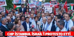CHP İSTANBUL İSRAİL'İ PROTESTO ETTİ