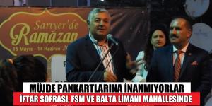 İFTAR SOFRASI, FSM VE BALTA LİMANI MAHALLESİNDEYDİ