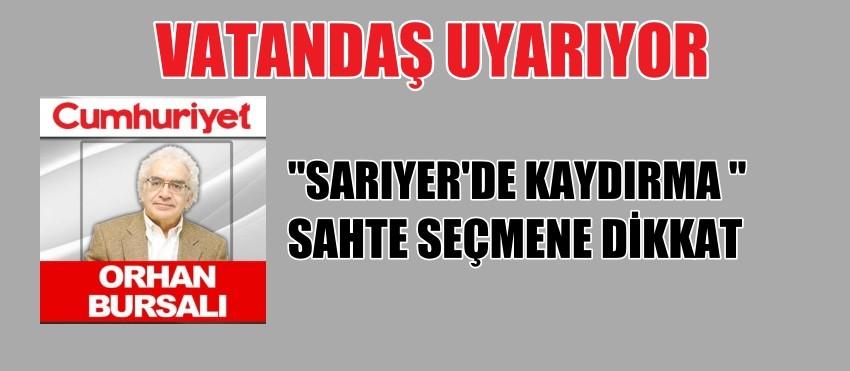 SARIYER'DE SEÇMEN KAYDIRMA