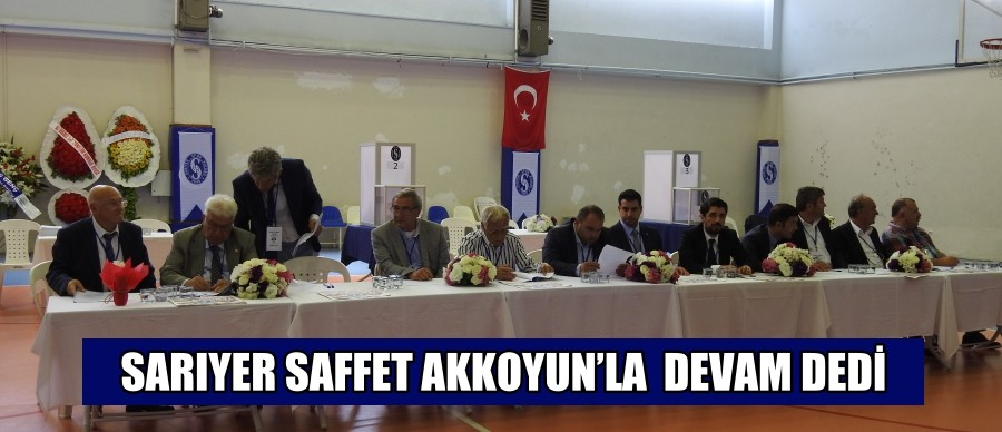 SARIYER SAFFET AKKOYUN'LA  DEVAM DEDİ