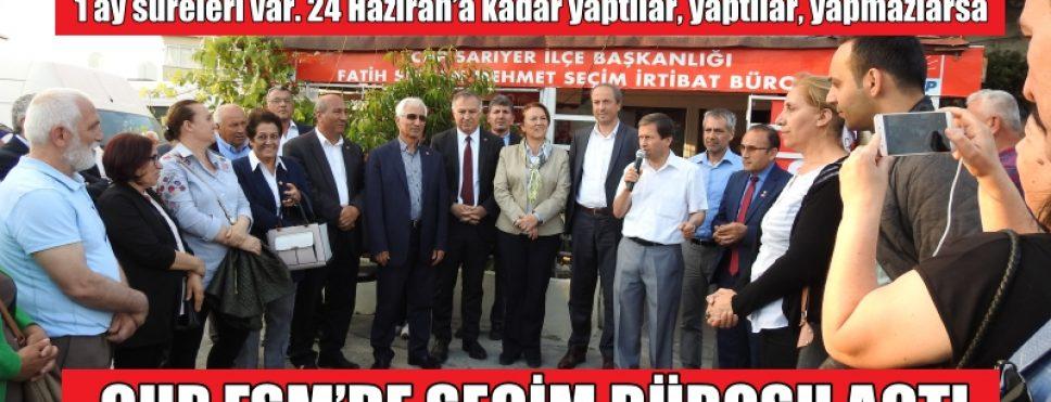 CHP FSM'DE SEÇİM BÜROSU AÇTI