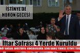 İFTAR SOFRASI 4 YERDE KURULDU