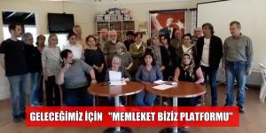 "TEK ADAMA KARŞI ""MEMLEKET BİZİZ PLATFORMU"""