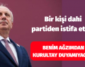 "MUHARREM İNCE. ""KİMSE İSTİFA ETMESİN """