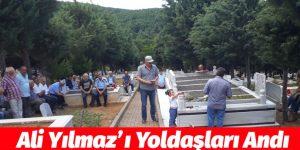 Ali Yılmaz'ı YOLDAŞLARI MEZARI BAŞINDA ANDI