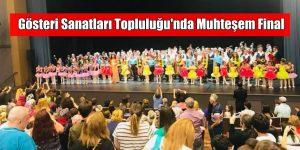 Gösteri Sanatları Topluluğu'nda Muhteşem Final