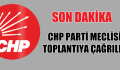 CHP PARTİ MECLİSİ TOPLANIYOR