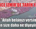 İNCE İZMİR'DE TARİH YAZDI
