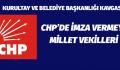 CHP'DE İMZA VERMEYEN MİLLET VEKİLLERİ