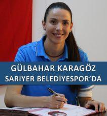 GÜLBAHAR KARAGÖZ, SARIYER BELEDİYESPOR'DA!