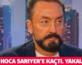 ADNAN HOCA SARIYER'DE YAKALANDI
