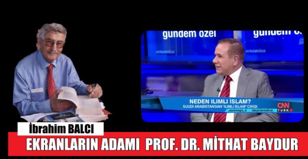EKRANLARIN ADAMI  PROF. DR. MİTHAT BAYDUR