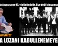 HALA LOZANI KABULLENEMEYENLER…