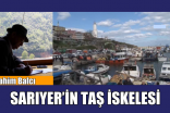 SARIYER'İN TAŞ İSKELESİ