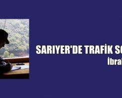 SARIYER'DE TRAFİK SORUNU !