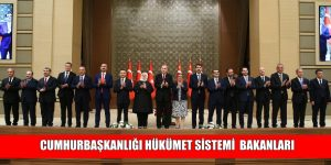Cumhurbaşkanlığı Hükümet Sistemi Bakanları