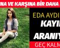 EDA AYDIN KAYIP ARANIYOR