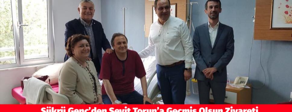 Şükrü Genç'den Seyit Torun'a geçmiş olsun ziyareti.
