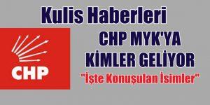 """""""CHP MYK'YA KİMLER GELİYOR"""" İŞTE KONUŞULAN İSİMLER"""