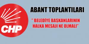 """ABANT TOPLANTILARI """" BELEDİYE BAŞKANLARININ HALKA MESAJI NE OLMALI"""""""