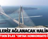 """3. KÖPRÜ'DEN İFLAS """"ORTAK KONKORDATO İLAN ETTİ"""