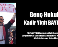 Genç Hukukçu Kadir Yiğit BAYRAKTAR'I Defnediyoruz