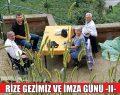 RİZE GEZİMİZ VE İMZA GÜNÜ -II-