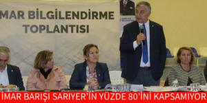 İMAR BARIŞI SARIYER'İN YÜZDE 80'İNİ KAPSAMIYOR