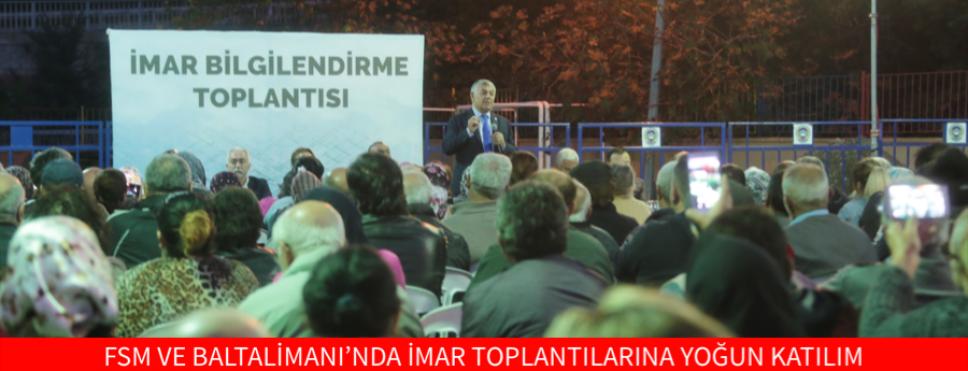 FSM VE BALTALİMANI'NDA İMAR TOPLANTILARINA YOĞUN KATILIM