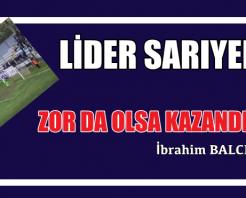 SARIYER ZOR DA OLSA KAZANDI