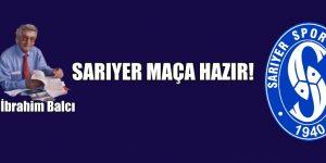 SARIYER MAÇA HAZIR!